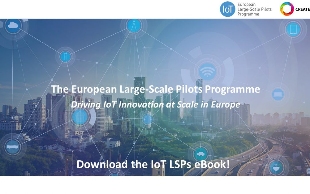"Download the new IoT LSPs eBook: ""The European Large-Scale Pilots Programme – Driving IoT Innovation at Scale in Europe"""