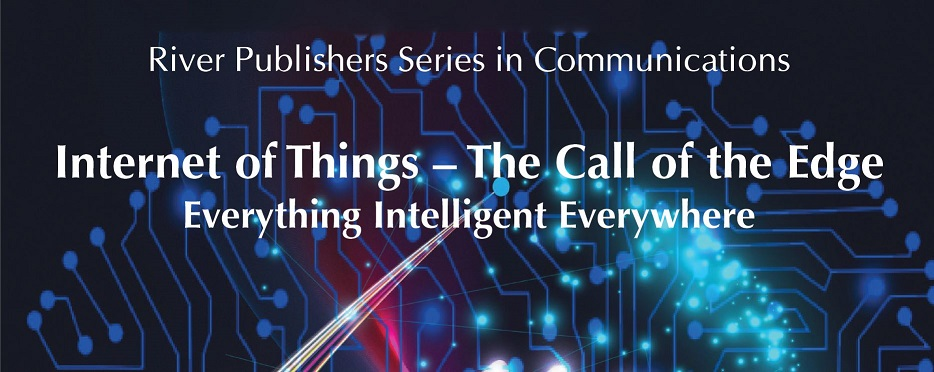 Internet of Things – The Call of the Edge – Everything Intelligent Everywhere
